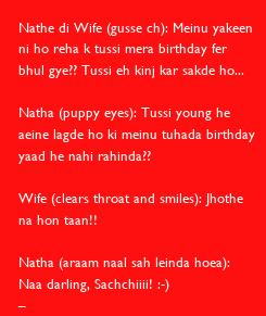 Poster: Nathe di Wife (gusse ch): Meinu yakeen  ni ho reha k tussi mera birthday fer  bhul gye?? Tussi eh kinj kar sakde ho...  Natha (puppy eyes): Tussi young he  aeine lagde