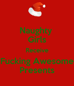 Poster: Naughty  Girls Receive Fucking Awesome Presents