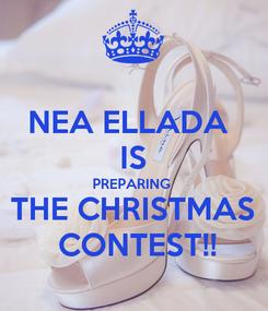 Poster: NEA ELLADA  IS PREPARING  THE CHRISTMAS  CONTEST!!
