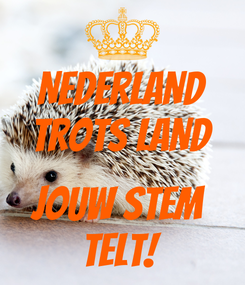 Poster: NEDERLAND TROTS LAND  JOUW STEM  TELT!