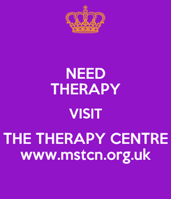 Poster: NEED THERAPY VISIT THE THERAPY CENTRE www.mstcn.org.uk