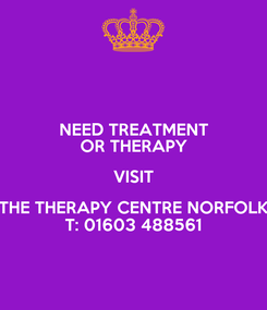 Poster: NEED TREATMENT OR THERAPY VISIT THE THERAPY CENTRE NORFOLK T: 01603 488561