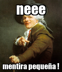 Poster: neee mentira pequeña !