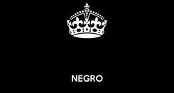 Poster:    NEGRO