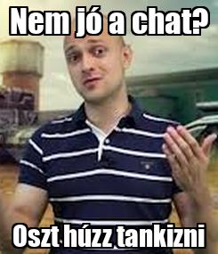 Poster: Nem jó a chat? Oszt húzz tankizni