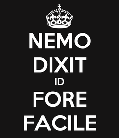 Poster: NEMO DIXIT ID FORE FACILE