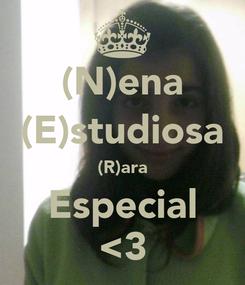 Poster: (N)ena (E)studiosa (R)ara Especial <3
