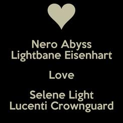 Poster: Nero Abyss Lightbane Eisenhart Love Selene Light Lucenti Crownguard