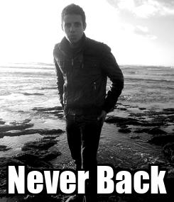 Poster:  Never Back