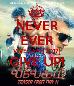 Poster: NEVER EVER VIVEGAM [2017] GIVE UP!