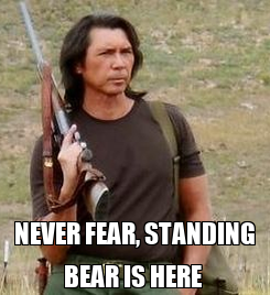 Poster:  NEVER FEAR, STANDING BEAR IS HERE