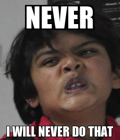 Poster: NEVER I WILL NEVER DO THAT