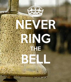 Poster: NEVER RING THE BELL
