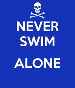 Poster: NEVER SWIM  ALONE