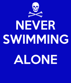 Poster: NEVER SWIMMING  ALONE