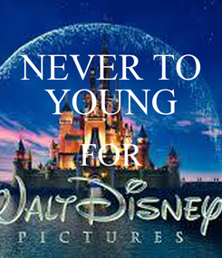 Poster: NEVER TO YOUNG FOR
