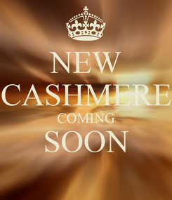Poster: NEW CASHMERE COMING SOON