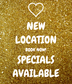 Poster: NEW LOCATION BOOK NOW! SPECIALS AVAILABLE