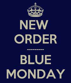 Poster: NEW  ORDER --------- BLUE MONDAY