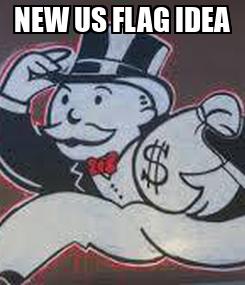 Poster: NEW US FLAG IDEA