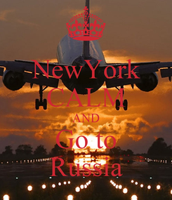 Poster: NewYork CALM AND Go to Russia