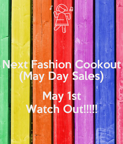 Poster: Next Fashion Cookout (May Day Sales)  May 1st Watch Out!!!!!
