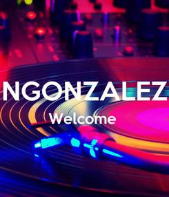 Poster:  NGONZALEZ Welcome
