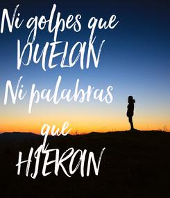 Poster: Ni golpes que DUELAN Ni palabras que  HIERAN