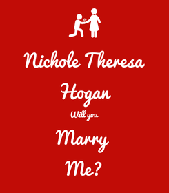 Poster: Nichole Theresa Hogan Will you Marry  Me?
