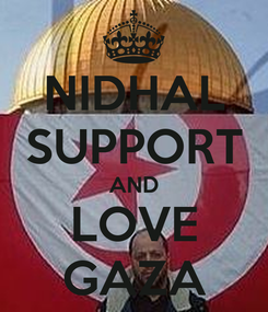 Poster: NIDHAL SUPPORT AND LOVE GAZA