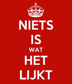 Poster: NIETS IS WAT HET LIJKT