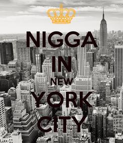 Poster: NIGGA IN NEW YORK CITY