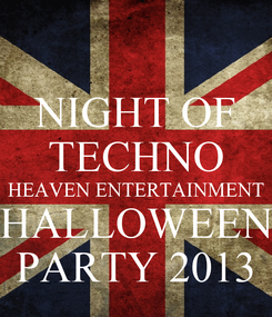 Poster: NIGHT OF TECHNO HEAVEN ENTERTAINMENT HALLOWEEN PARTY 2013