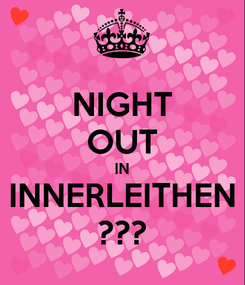 Poster: NIGHT OUT IN INNERLEITHEN ???