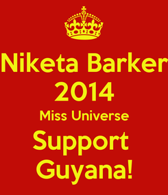 Poster: Niketa Barker 2014 Miss Universe Support  Guyana!