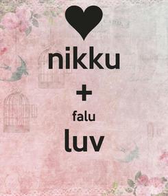 Poster: nikku + falu luv