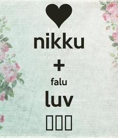 Poster: nikku + falu luv 💖💕💘