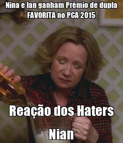 Poster: Nina e Ian ganham Prêmio de dupla FAVORITA no PCA 2015 Reação dos Haters Nian