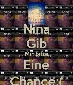 Poster: Nina Gib Mir bitte Eine Chance:(