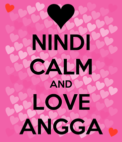 Poster: NINDI CALM AND LOVE ANGGA