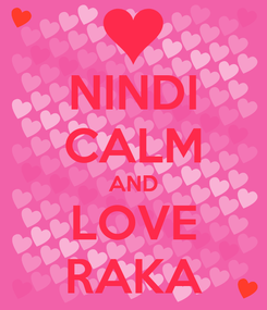 Poster: NINDI CALM AND LOVE RAKA