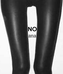 Poster:  NO