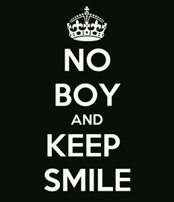 Poster: NO BOY AND KEEP  SMILE