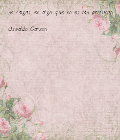 Poster: no caigas, en algo que no es tan profundo  Oswaldo Garzon