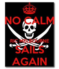Poster: NO CALM  RIC MELBOURNE SAILS AGAIN