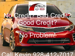 Poster: No Credit? Bad Credit? Good Credit? No Problem!  Call Kevin 928-412-7017