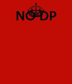 Poster: NO DP