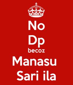 Poster: No Dp becoz Manasu  Sari ila