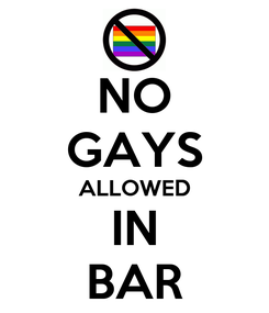 Poster: NO GAYS ALLOWED IN BAR