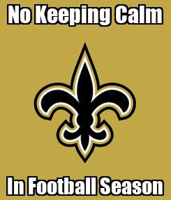 Poster: No Keeping Calm In Football Season